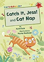 Catch It, Jess! and Cat Nap (Early Reader) (Early Readers)