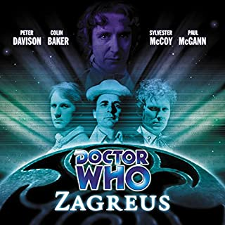 Doctor Who - Zagreus                   By:                                                                                                                                 Alan Barnes,                                                                                        Gary Russell                               Narrated by:                                                                                                                                 Peter Davison,                                                                                        Colin Baker,                                                                                        Sylvester McCoy,                   and others                 Length: 3 hrs and 55 mins     4 ratings     Overall 5.0