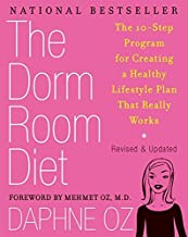 The Dorm Room Diet: The 8-Step Program for Creating a Healthy Lifestyle Plan That Really Works by Oz, Daphne (2006) Paperback