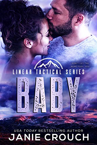 Baby: A Linear Tactical Romantic Suspense Standalone by [Janie Crouch]