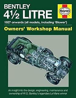 Bentley 4 1/2 Litre Owners' Workshop Manual: 1927 onwards (all models, including 'Blower')