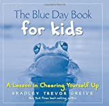 The Blue Day Book for Kids: A Lesson in Cheering Yourself Up