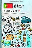 Portugal Mi Diario de Viaje: Libro de Registro de Viajes Guiado Infantil - Cuaderno de Recuerdos de Actividades en Vacaciones para Escribir, Dibujar, Afirmaciones de Gratitud para Niños y Niñas