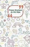 Frases Graciosas de mis hijos: Portada con Garabatos colores   Apunta las frases graciosas de tus niños: Volume 6 (Momentos inolvidables)