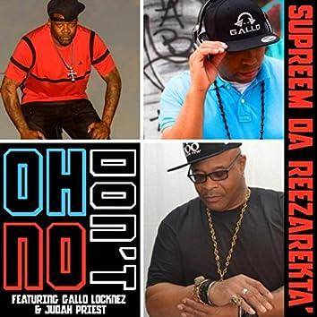 Oh No Don't (feat. Gallo Locknez & Judah Priest)