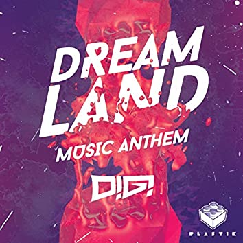 Dreamland Music Anthem