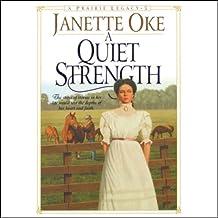 A Quiet Strength: Prairie Legacy, Book 3