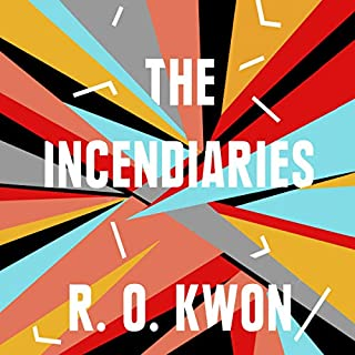 The Incendiaries                   By:                                                                                                                                 R. O. Kwon                               Narrated by:                                                                                                                                 Keong Sim                      Length: 5 hrs and 12 mins     7 ratings     Overall 3.9