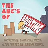 The ABC's of Adulting: A picture book of all the grown-up things you don't want to do