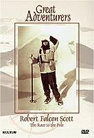 Great Adventurers: Robert Falcon Scott - Race to [DVD] [Import]
