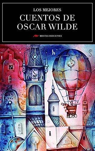 Los mejores cuentos de Oscar Wilde: Selección de cuentos (Los mejores cuentos de…)