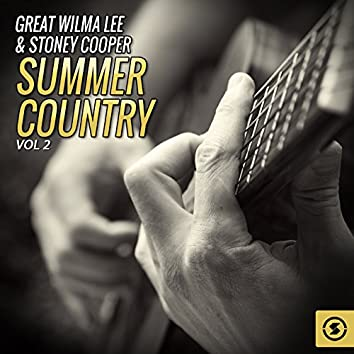 Great Wilma Lee & Stoney Cooper Summer Country, Vol. 2