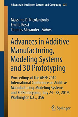 Advances in Additive Manufacturing, Modeling Systems and 3d Prototyping: Proceedings of the Ahfe 2019 International Conference on Additive ... July 24-28, 2019, Washington D.c., USA: 975