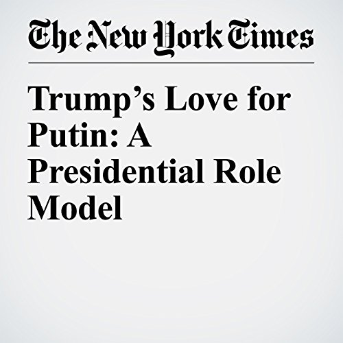 Trump's Love for Putin: A Presidential Role Model audiobook cover art