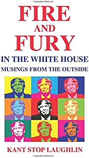 Fire and Fury in the White House: Musings from the Outside