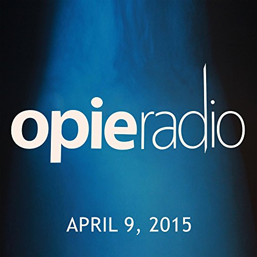 Opie and Jimmy, Michael Ian Black, Robert Kelly, Tom Papa, Iliza Shlesinger, and Burn Gorman, April 9, 2015 audiobook cover art