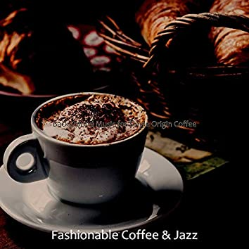 Background Music for Single Origin Coffee