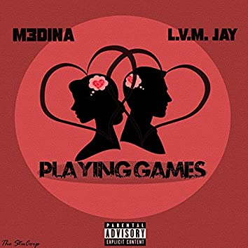 Playing Games (feat. L.V.M. Jay)