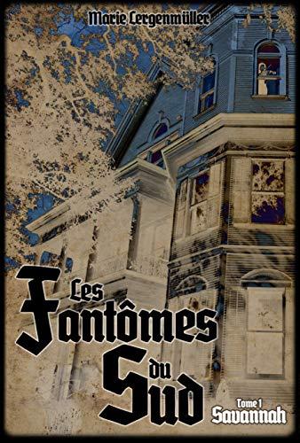 Les Fantômes du Sud - Tome 1 : Savannah (French Edition)