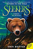 Seekers: Return to the Wild #4: Forest of Wolves (Seekers: Return to the Wild, 4)