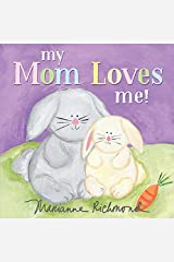 My Mom Loves Me!: A Sweet New Mom or Mother's Day Gift (Baby Shower Gifts) (Marianne Richmond Book 0) Kindle Edition