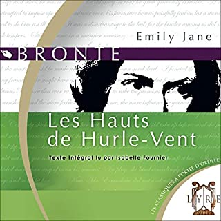 Les Hauts de Hurle-Vent                    Auteur(s):                                                                                                                                 Emily Jane Brontë                               Narrateur(s):                                                                                                                                 Isabelle Fournier                      Durée: 13 h et 30 min     1 évaluation     Au global 5,0