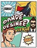 Bande Dessinée Vierge: 120 planches de BD vierges pour adultes, ados & enfants  /Crée ta...