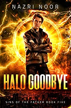 Halo Goodbye (Sins of the Father Book 5) by [Nazri Noor]