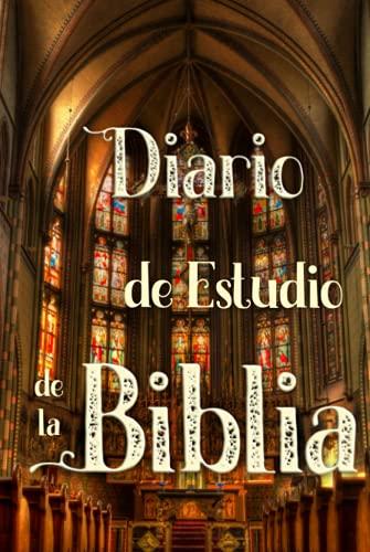 Diario de Estudio de la Biblia: ¡Anota fácilmente y encuentra tus reflexiones personales sobre los más bellos versículos de la Biblia en este verdadero diario bíblico!