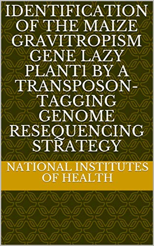 Identification of the Maize Gravitropism Gene lazy plant1 by a Transposon-Tagging Genome Resequencing Strategy (English Edition)