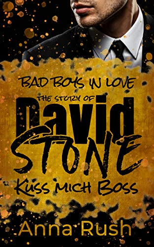 The Story of David Stone - Küss mich Boss: Ein Bad Boss Liebesroman (Bad Boys in love 1)