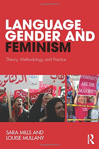 Language, Gender and Feminism: Theory, Methodology and Practice