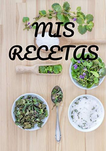 Mis recetas: Cuadernos recetas en blanco | Libro de recetas en blanco | Para apuntar más de 100 recetas (17 x 25 cm), 106 páginas.