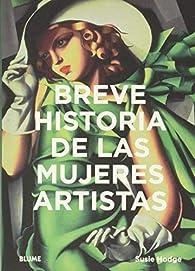 Breve historias de las mujeres artistas par Susie Hodge