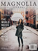 The Magnolia Journal Magazine Issue 10 (Spring, 2019) Pursuing Authenticity The World Needs Who You Were Made To Be