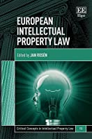 European Intellectual Property Law (Critical Concepts in Intellectual Property Law)