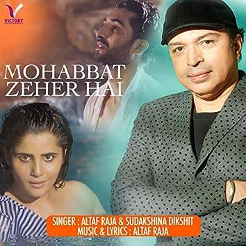 Mohabbat Zeher Hai (feat. Sudakshina Dikshit)