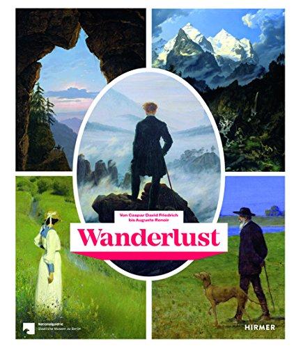 Wanderlust: Von Caspar David Friedrich bis Auguste Renoir
