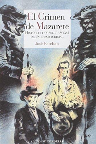 El crimen de Mazarete: Historia (y consecuencias) de un error judicial (Literatura Reino de Cordelia)