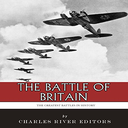 The Greatest Battles in History: The Battle of Britain audiobook cover art