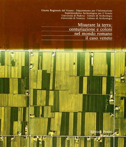 Misurare la terra: centuriazione e coloni nel mondo romano. Il caso Veneto