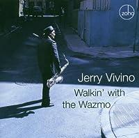 Walkin With the Wazmo