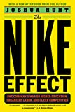 The Nike Effect: One Company's War on Higher Education, Organized Labor, and Clean Competition