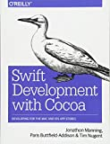 Swift Development with Cocoa: Developing for the Mac and iOS App Stores - Jonathon Manning