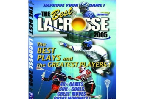 The Best Lacrosse 2005 Dvd: The Best Plays and the Greatest Players!