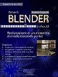 Corso di Blender – Grafica 3D. Livello 11: Realizzazione di un elemento d'arredo (seconda parte) (Esperto in un click)