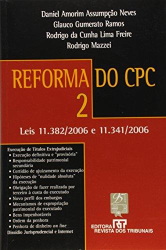 Reforma do CPC. Leis 11.382/ 2006 e 11.341/ 2006 - Volume 2
