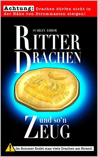 Ritter, Drachen und so'n Zeug: Ein lustiges Fantasy Buch mit Humor und Satire (Brausesee Universum)