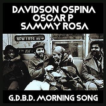 G.D.B.D. Morning Song