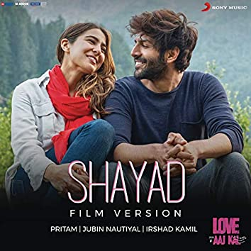 """Shayad (Film Version) (From """"Love Aaj Kal"""")"""